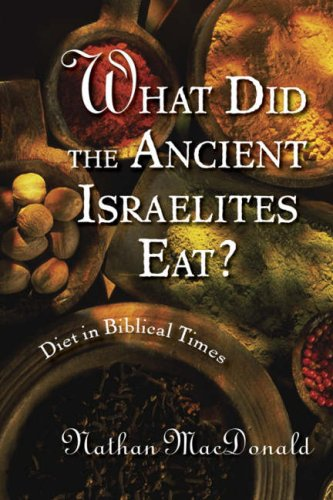 Image for What Did the Ancient Israelites Eat?: Diet in Biblical Times