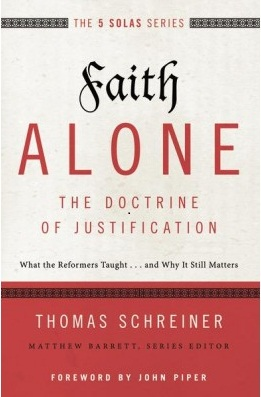 Image for Faith Alone---The Doctrine of Justification: What the Reformers Taught...and Why It Still Matters (The Five Solas Series)