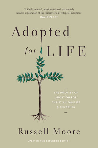 Image for Adopted for Life (Updated and Expanded Edition): The Priority of Adoption for Christian Families and Churches