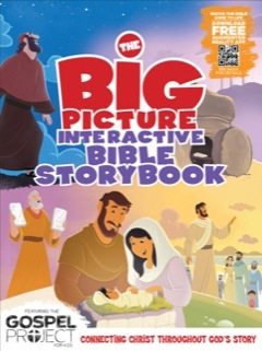 Image for The Big Picture Interactive Bible Storybook, Hardcover: Connecting Christ Throughout God's Story (The Gospel Project)