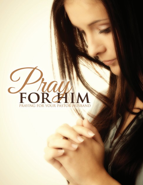 Image for Pray For Him: Praying For Your Pastor Husband