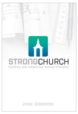 Image for Strong Church: Building and Measuring Mature Disciples