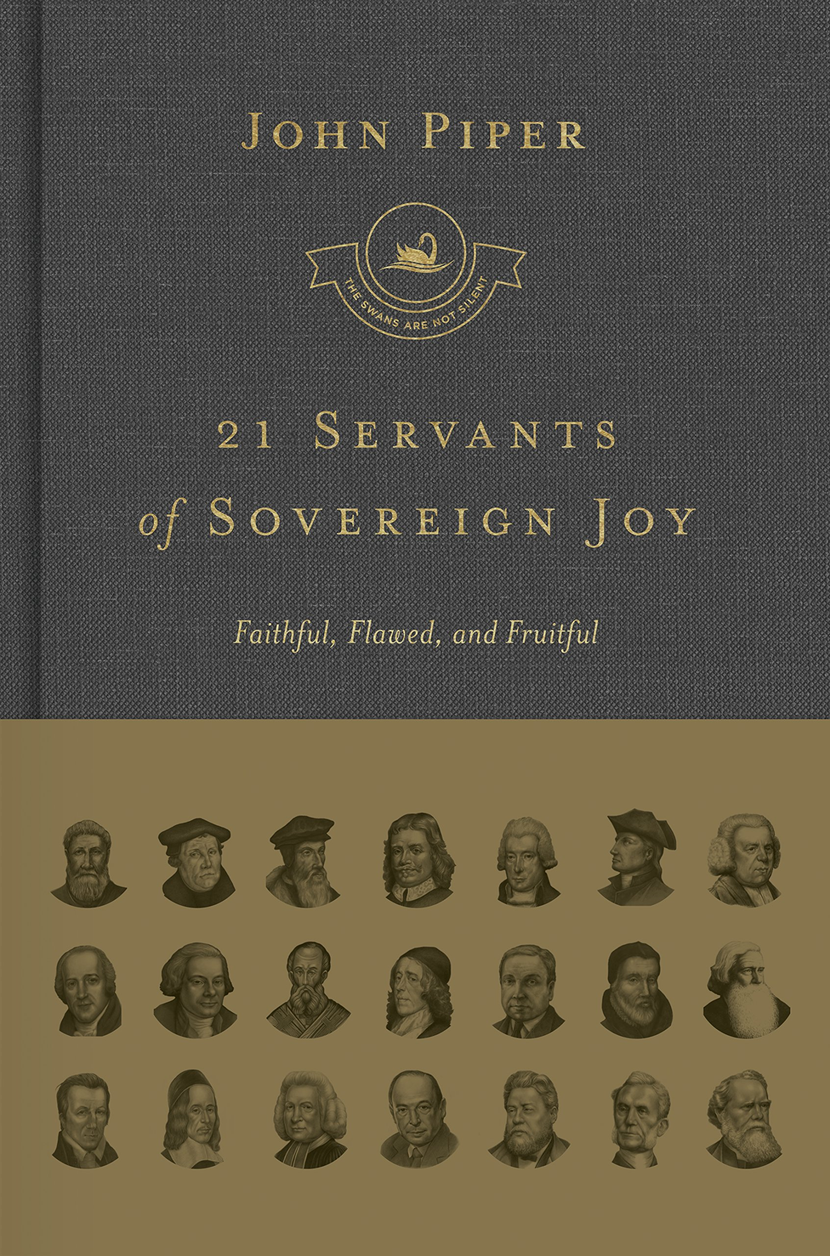 Image for 21 Servants of Sovereign Joy (Complete Set): Faithful, Flawed, and Fruitful (Swans Are Not Silent)