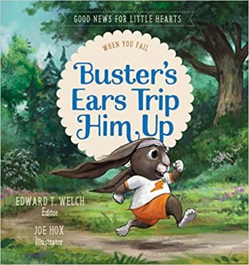 Image for Buster's Ears Trip Him Up: When You Fail (Good News for Little Hearts)