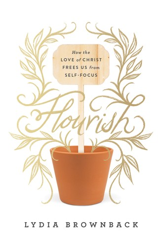 Image for Flourish: How the Love of Christ Frees Us from Self-Focus