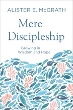 Image for Mere Discipleship: Growing in Wisdom and Hope
