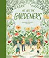 Image for We Are the Gardeners