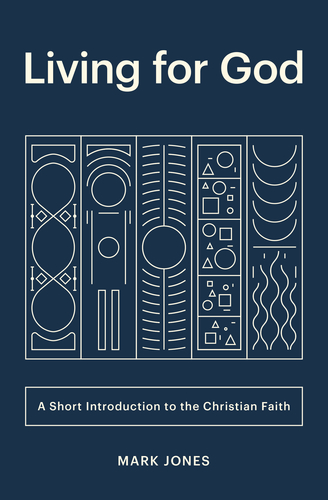 Image for Living for God: A Short Introduction to the Christian Faith