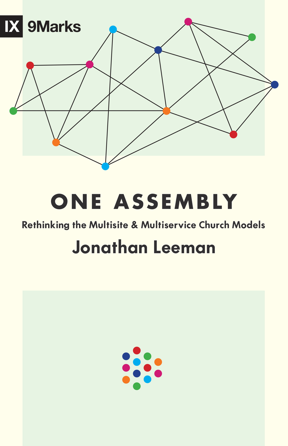 Image for One Assembly: Rethinking the Multisite and Multiservice Church Models (9Marks)