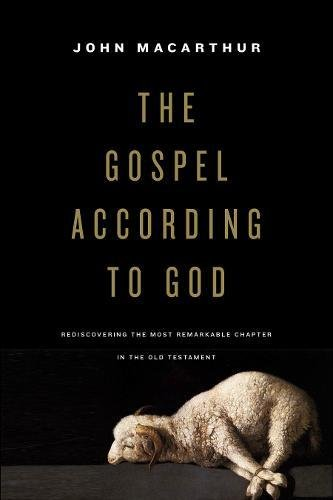 Image for The Gospel according to God: Rediscovering the Most Remarkable Chapter in the Old Testament